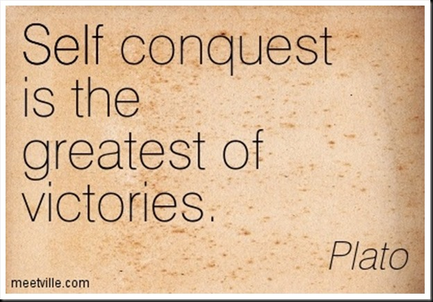 Mans Greatest Victory is the Conquest of Himself 1