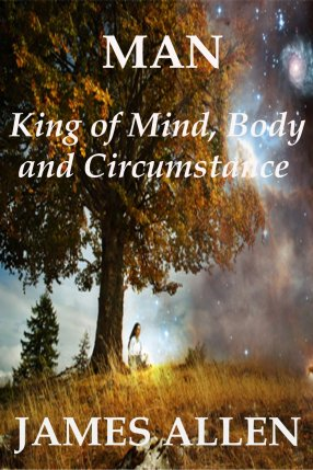 Man King of Mind Body and Circumstance